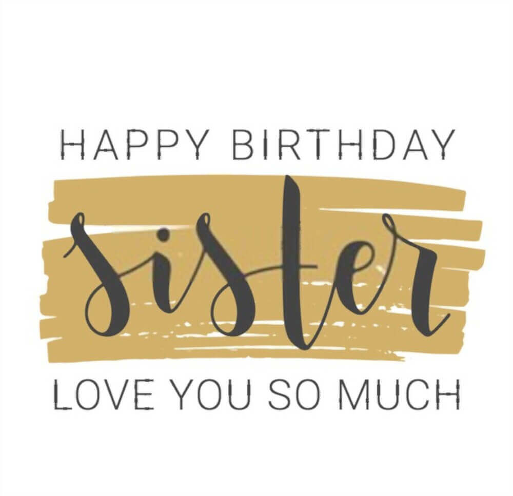 happy birthday sister meme love